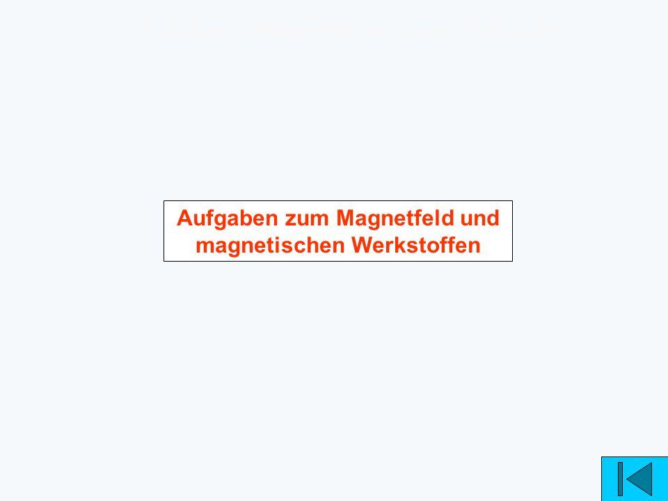 9. Aufgaben zu Magnetfeld und magn. Werkstoffe