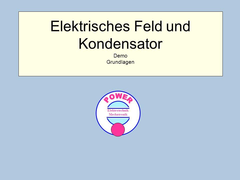 Elektrisches Feld und Kondensator Demo Grundlagen