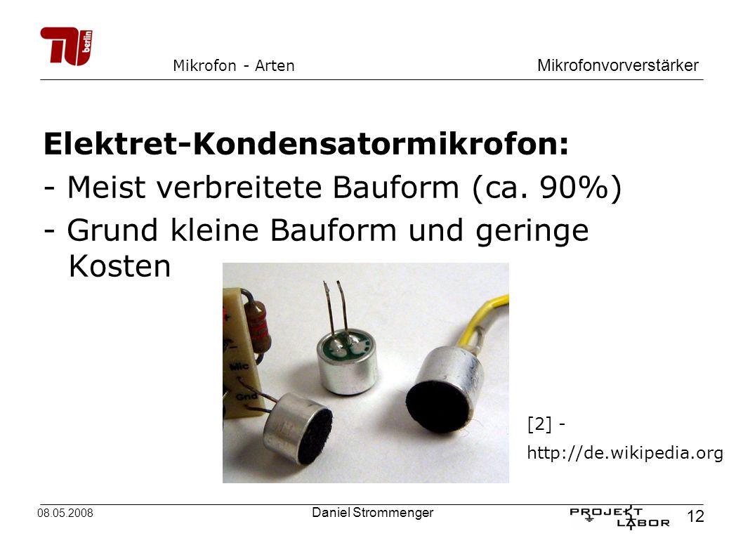 Elektret-Kondensatormikrofon: - Meist verbreitete Bauform (ca. 90%)