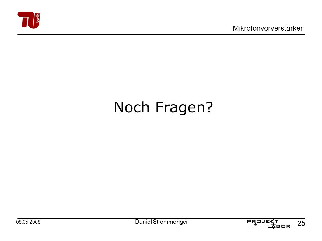 Noch Fragen 08.05.2008 Daniel Strommenger