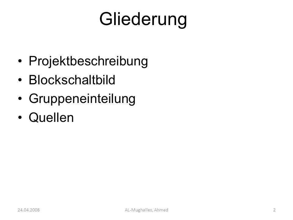 Gliederung Projektbeschreibung Blockschaltbild Gruppeneinteilung