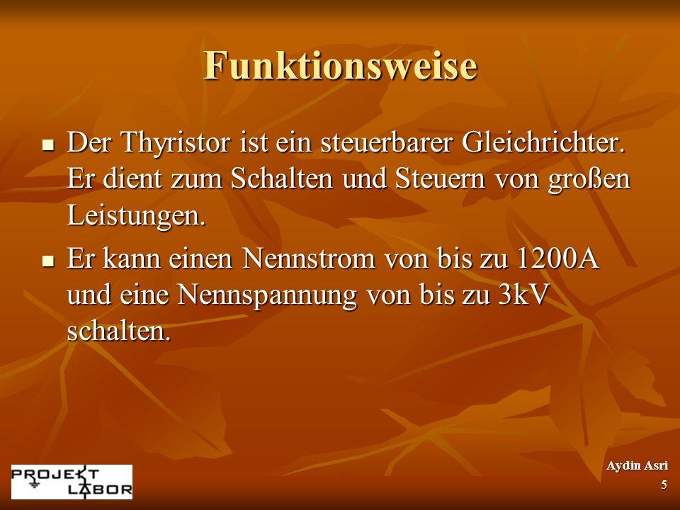 Funktionsweise Der Thyristor ist ein steuerbarer Gleichrichter. Er dient zum Schalten und Steuern von großen Leistungen.