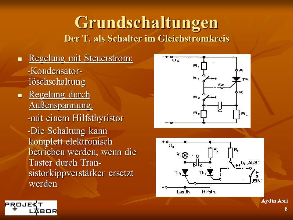 Grundschaltungen Der T. als Schalter im Gleichstromkreis