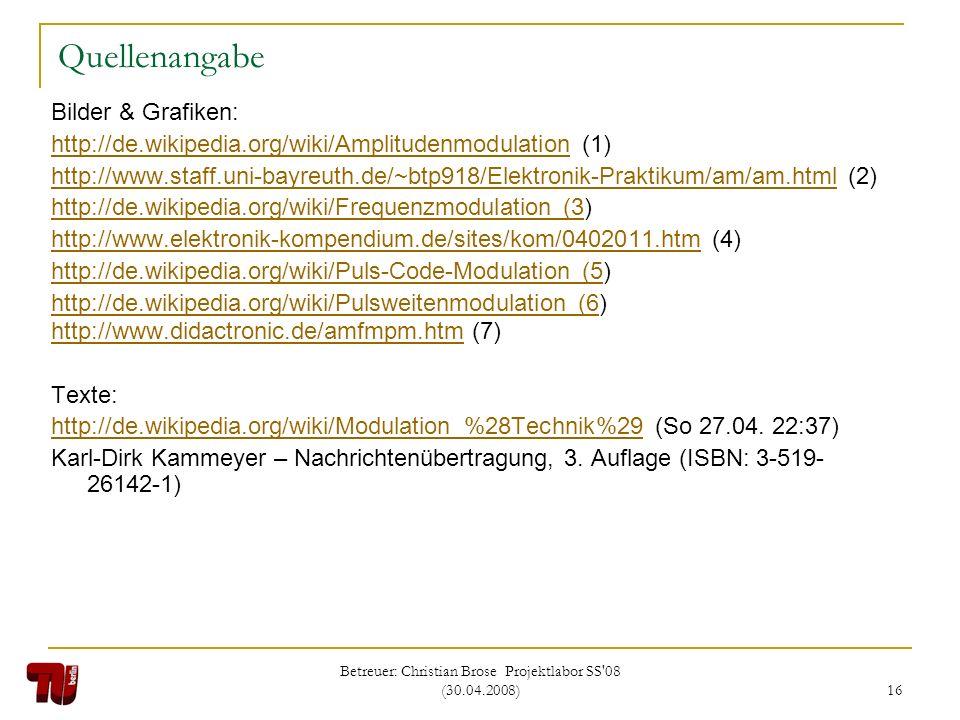Betreuer: Christian Brose Projektlabor SS 08 (30.04.2008)