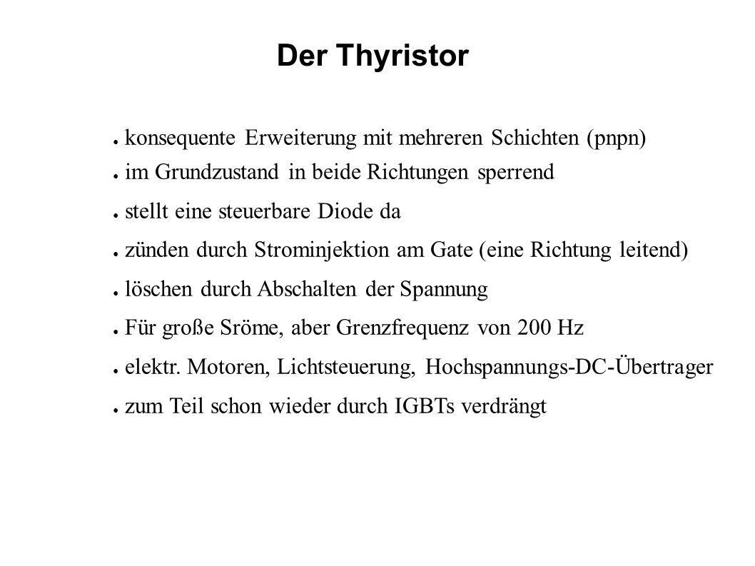 Der Thyristor konsequente Erweiterung mit mehreren Schichten (pnpn)