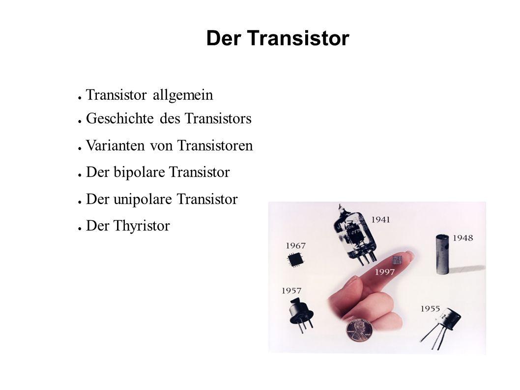 Der Transistor Transistor allgemein Geschichte des Transistors
