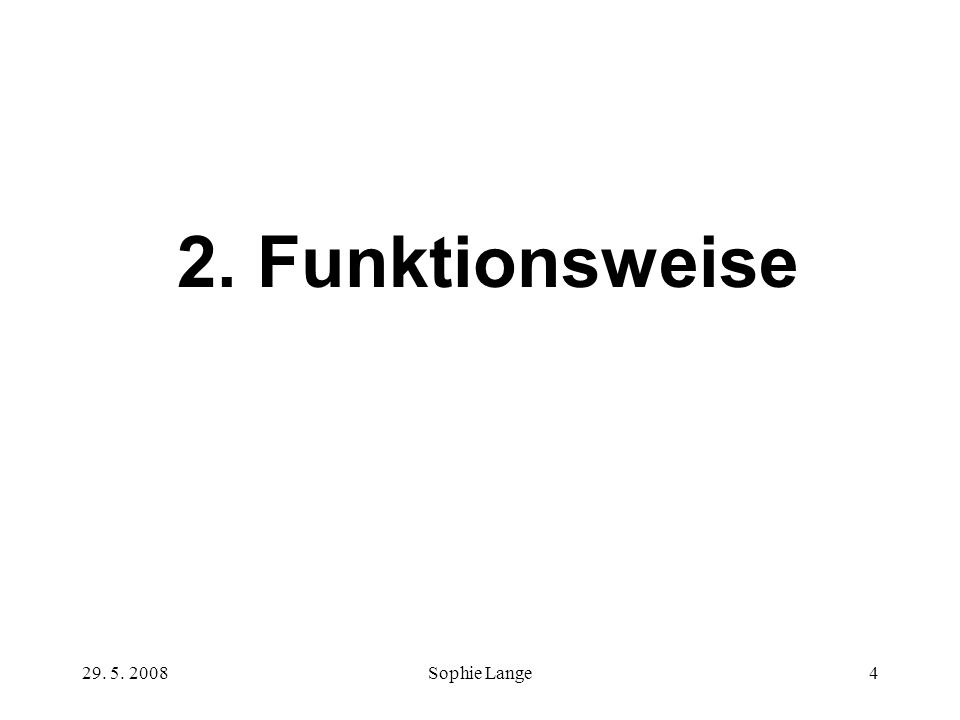 2. Funktionsweise Sophie Lange