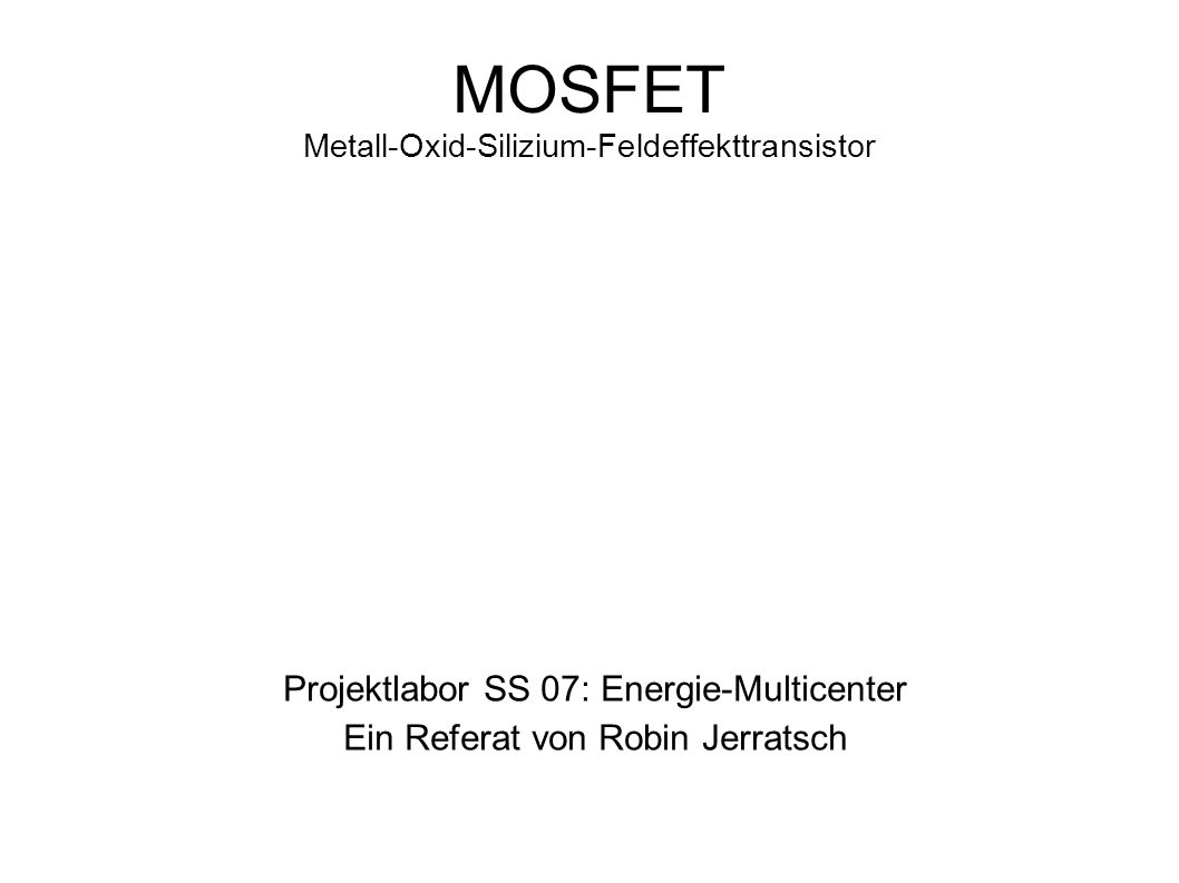 MOSFET Metall-Oxid-Silizium-Feldeffekttransistor