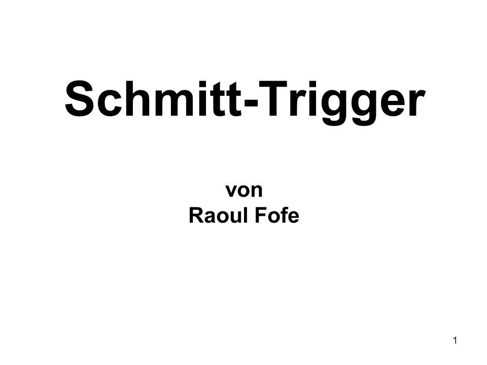 Schmitt-Trigger von Raoul Fofe