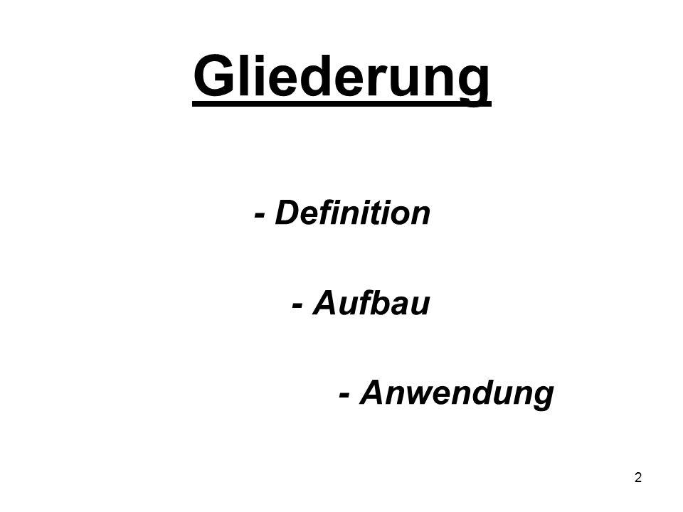 - Definition - Aufbau - Anwendung
