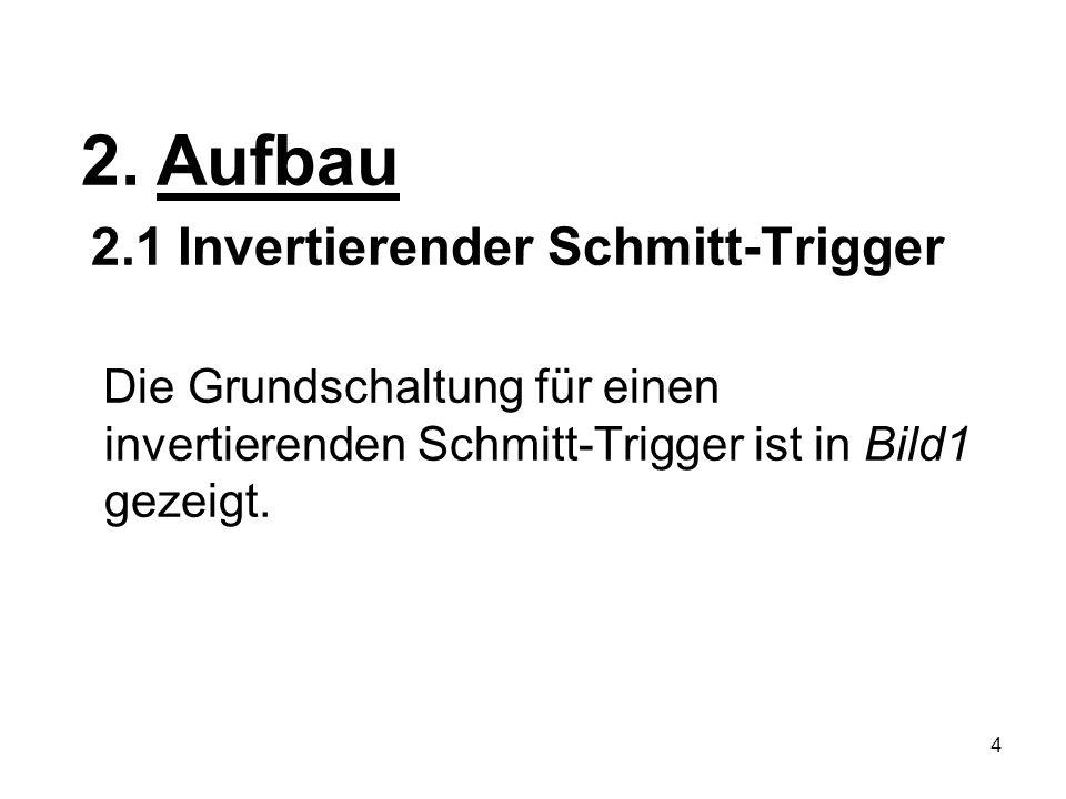 2. Aufbau 2.1 Invertierender Schmitt-Trigger