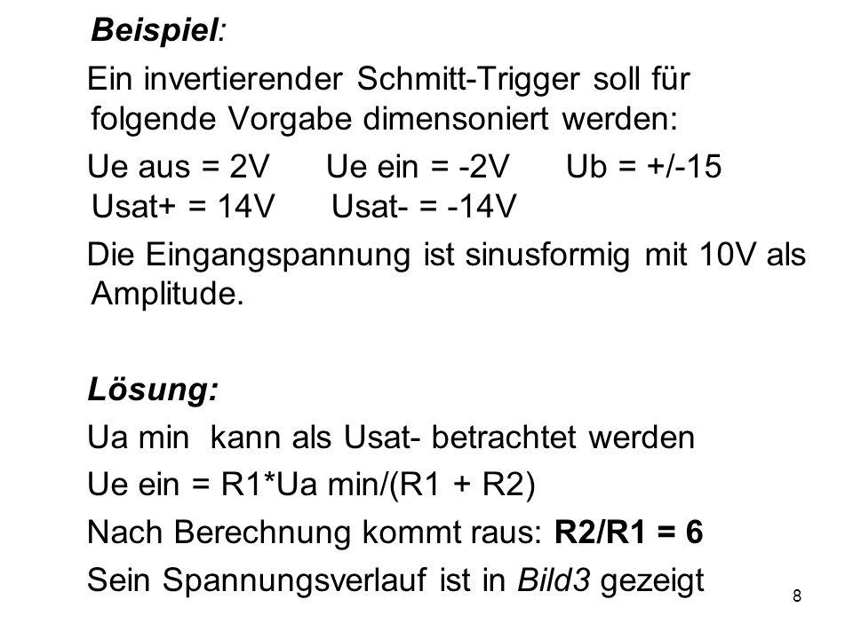 Beispiel: Ein invertierender Schmitt-Trigger soll für folgende Vorgabe dimensoniert werden: