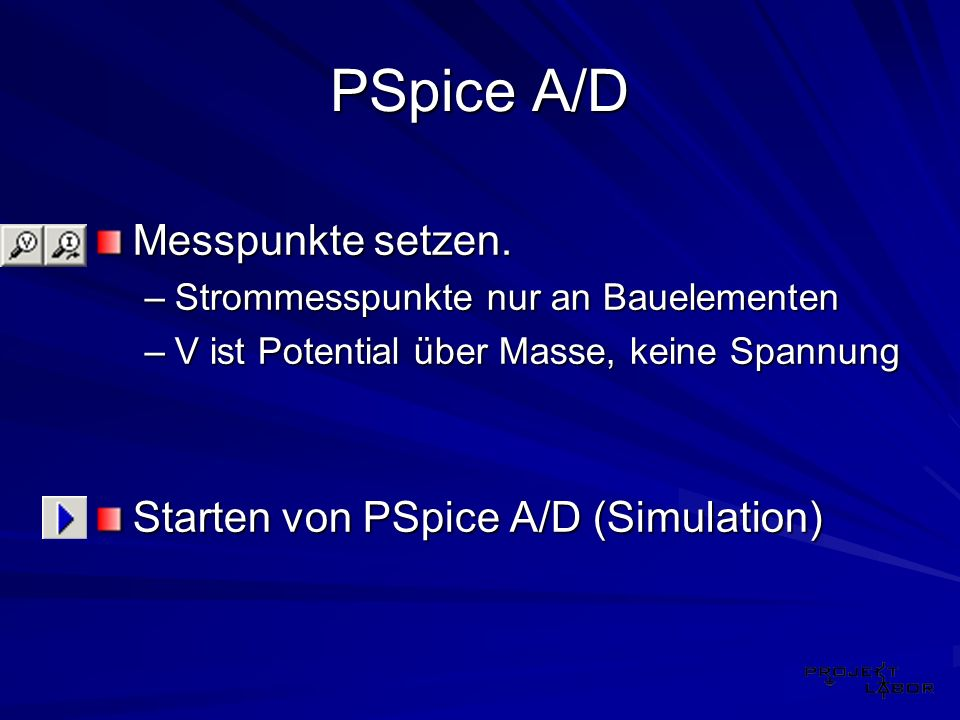 PSpice A/D Messpunkte setzen. Starten von PSpice A/D (Simulation)