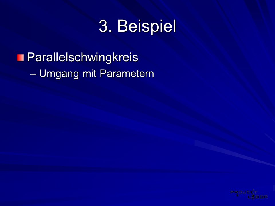 3. Beispiel Parallelschwingkreis Umgang mit Parametern