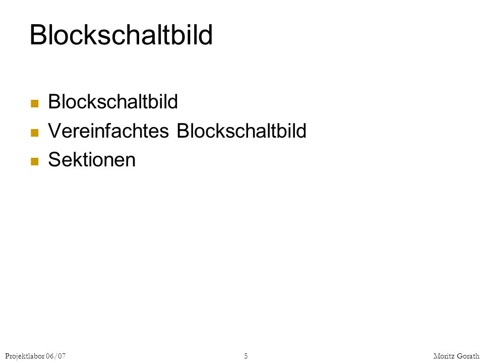 Blockschaltbild Blockschaltbild Vereinfachtes Blockschaltbild