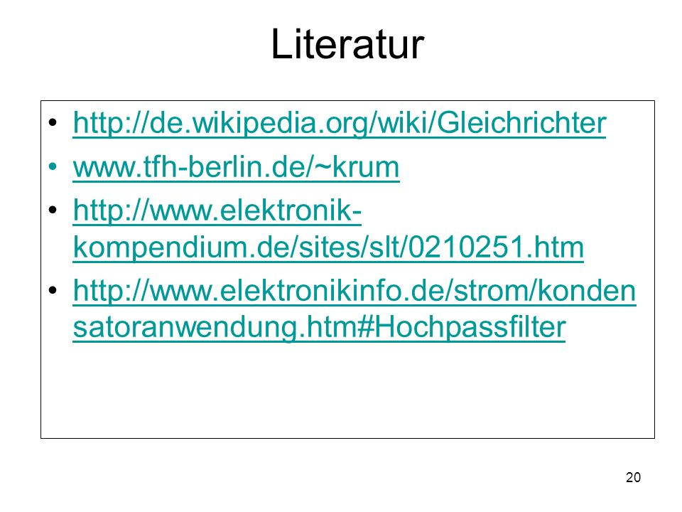 Literatur http://de.wikipedia.org/wiki/Gleichrichter