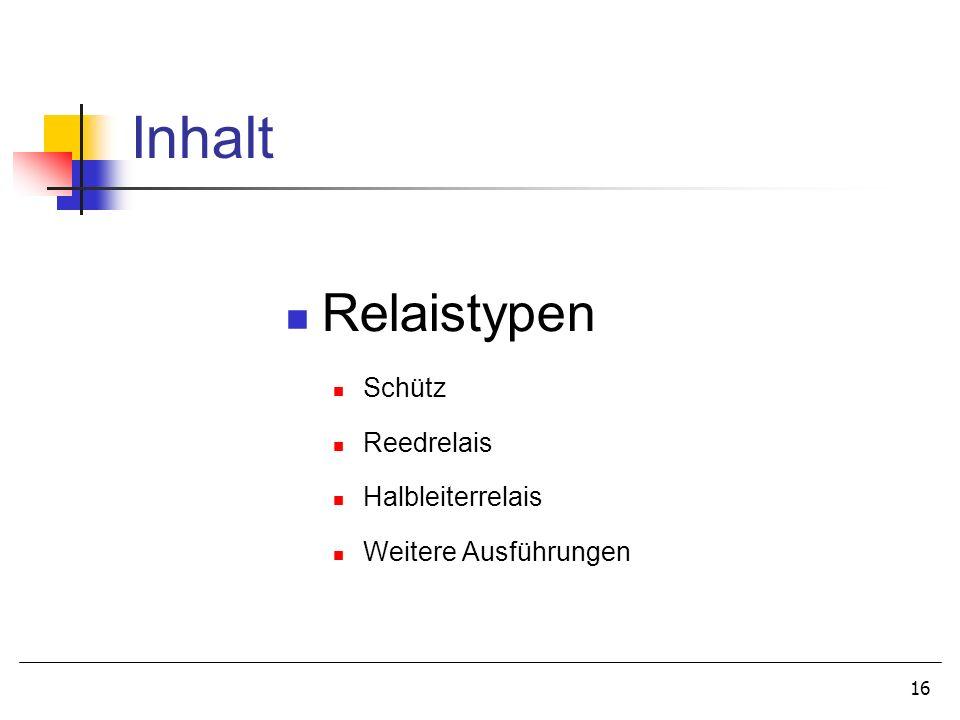 Inhalt Relaistypen Schütz Reedrelais Halbleiterrelais