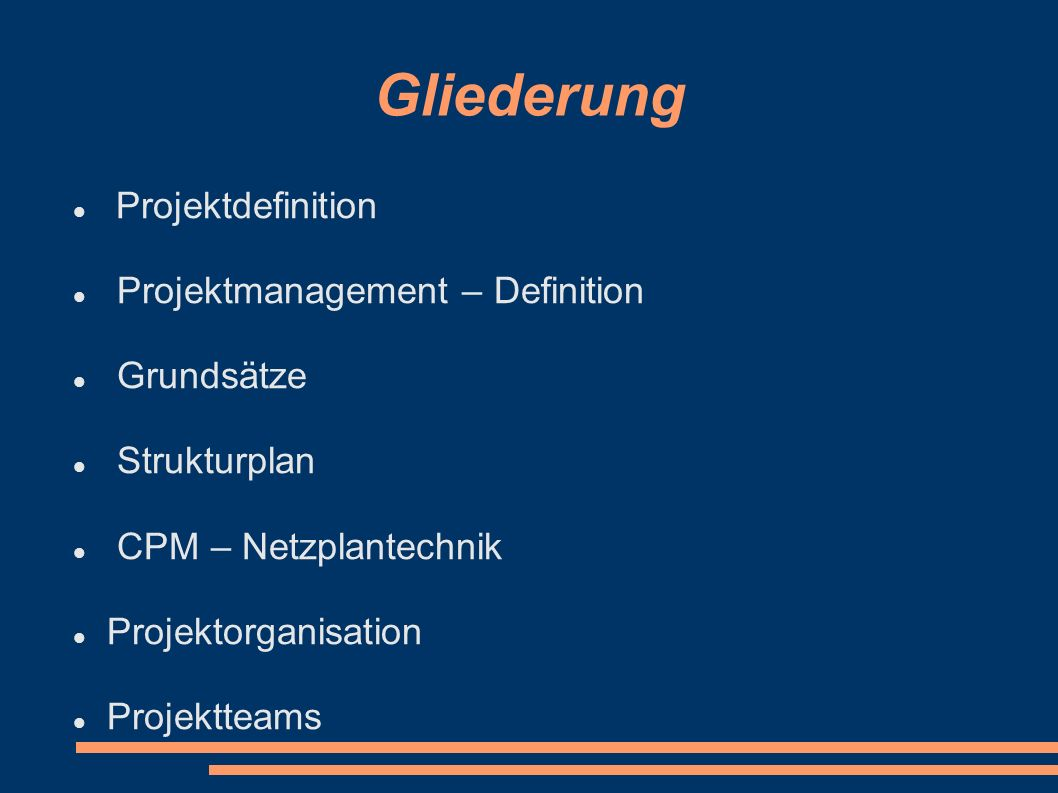 Gliederung Projektdefinition Projektmanagement – Definition Grundsätze