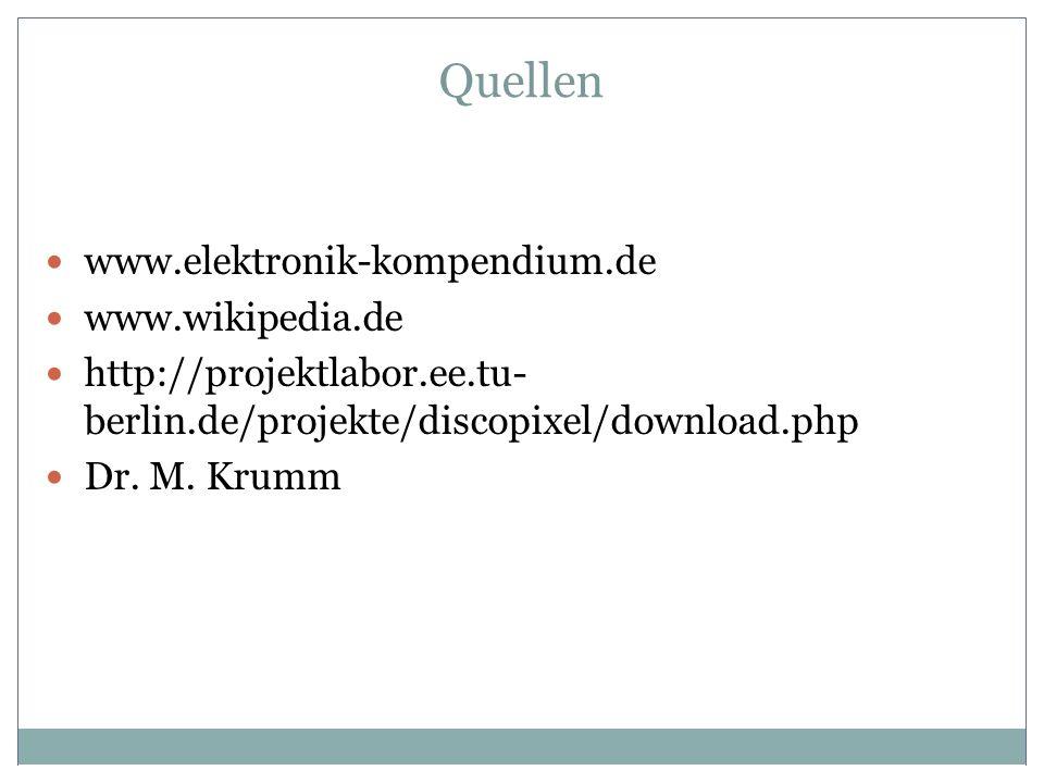 Quellen www.elektronik-kompendium.de www.wikipedia.de