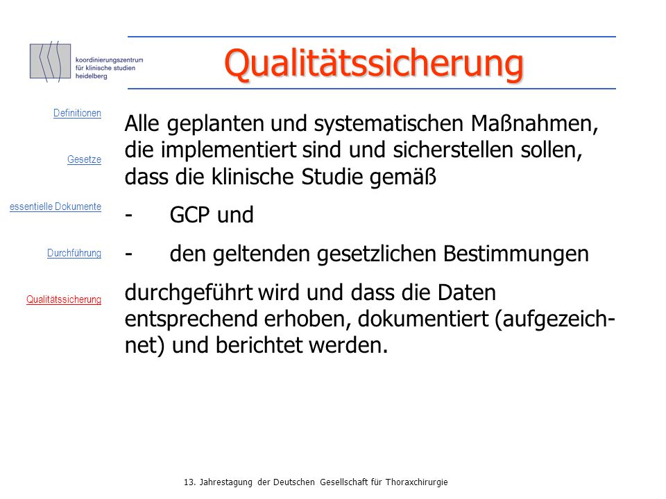 Qualitätssicherung Definitionen. Gesetze. essentielle Dokumente. Durchführung. Qualitätssicherung.