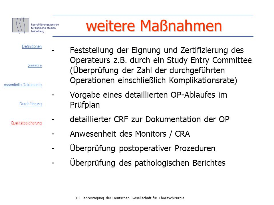 weitere Maßnahmen Definitionen. Gesetze. essentielle Dokumente. Durchführung. Qualitätssicherung.