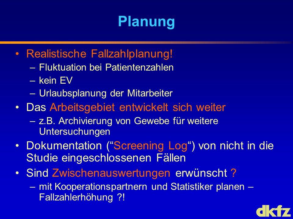Planung Realistische Fallzahlplanung!