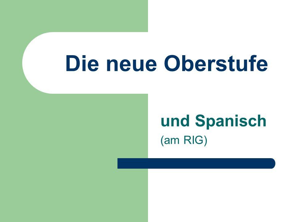 Die neue Oberstufe und Spanisch (am RIG)
