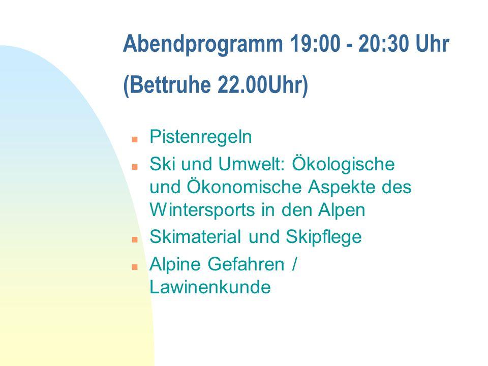 Abendprogramm 19:00 - 20:30 Uhr (Bettruhe 22.00Uhr)