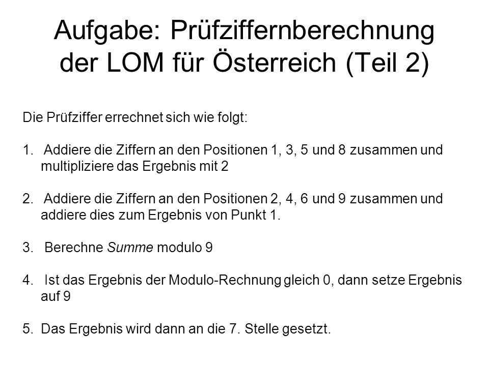 Aufgabe: Prüfziffernberechnung der LOM für Österreich (Teil 2)