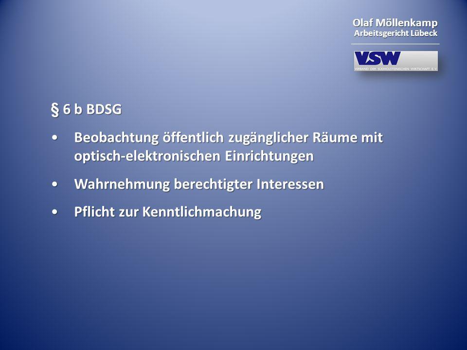 § 6 b BDSG Beobachtung öffentlich zugänglicher Räume mit optisch-elektronischen Einrichtungen. Wahrnehmung berechtigter Interessen.