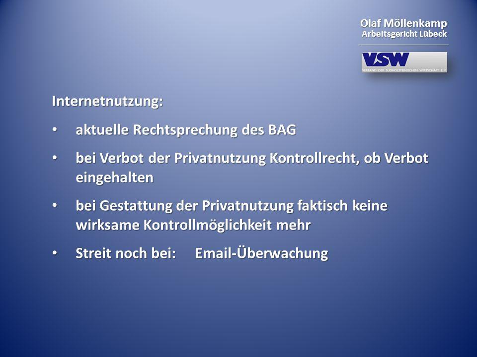 Internetnutzung: aktuelle Rechtsprechung des BAG. bei Verbot der Privatnutzung Kontrollrecht, ob Verbot eingehalten.