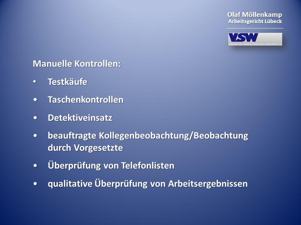 Manuelle Kontrollen: Testkäufe. Taschenkontrollen. Detektiveinsatz. beauftragte Kollegenbeobachtung/Beobachtung durch Vorgesetzte.