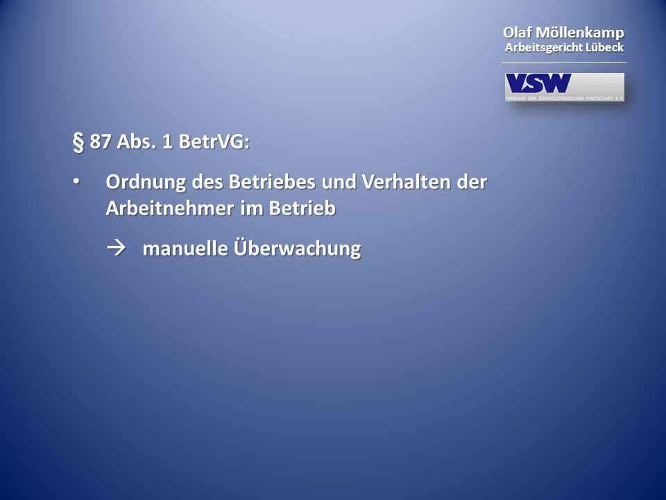 § 87 Abs. 1 BetrVG: Ordnung des Betriebes und Verhalten der Arbeitnehmer im Betrieb.