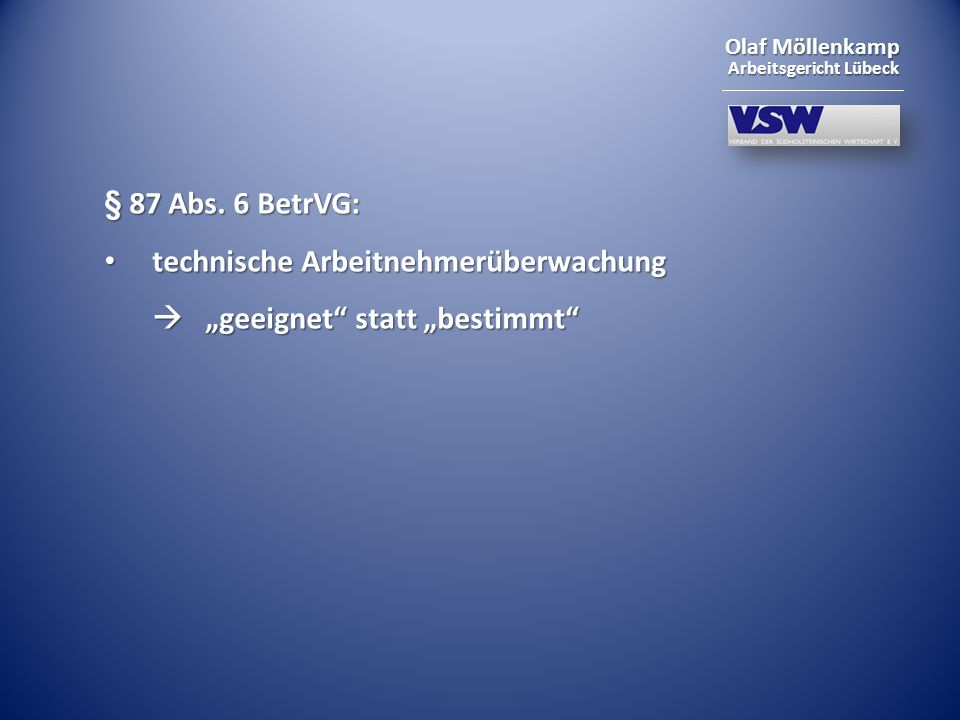 """§ 87 Abs. 6 BetrVG: technische Arbeitnehmerüberwachung  """"geeignet statt """"bestimmt"""