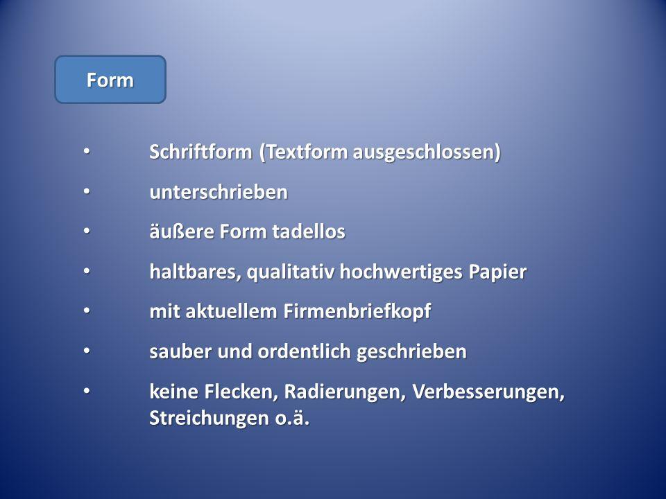 Form Schriftform (Textform ausgeschlossen) unterschrieben. äußere Form tadellos. haltbares, qualitativ hochwertiges Papier.