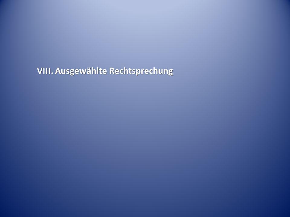 VIII. Ausgewählte Rechtsprechung