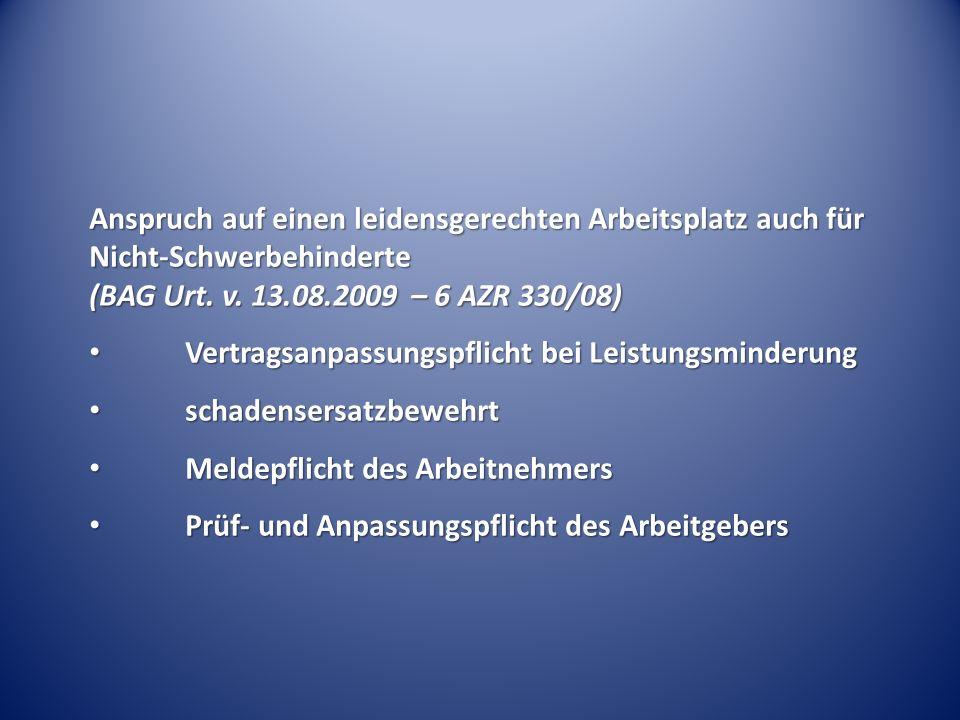Anspruch auf einen leidensgerechten Arbeitsplatz auch für Nicht-Schwerbehinderte (BAG Urt. v. 13.08.2009 – 6 AZR 330/08)