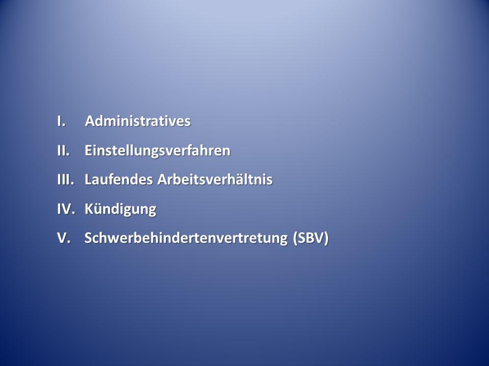 I. Administratives Einstellungsverfahren. Laufendes Arbeitsverhältnis.