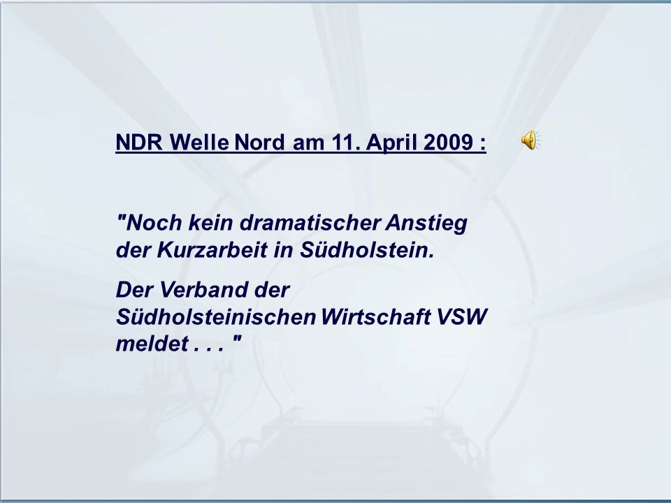 NDR Welle Nord am 11. April 2009 :