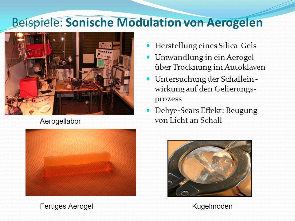 Beispiele: Sonische Modulation von Aerogelen