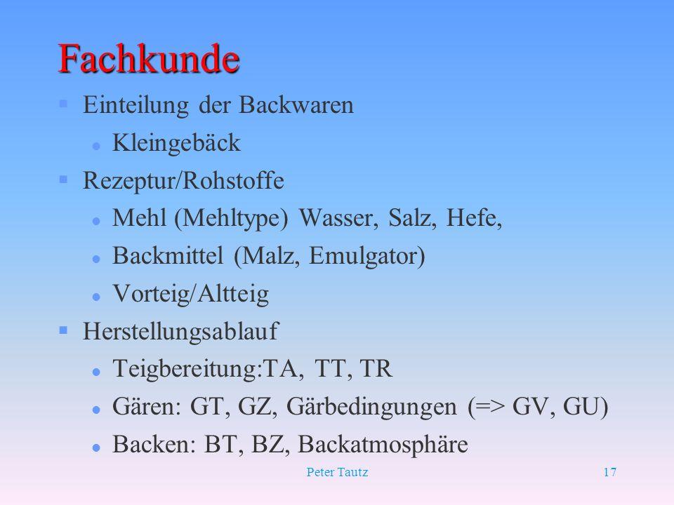 Fachkunde Einteilung der Backwaren Kleingebäck Rezeptur/Rohstoffe