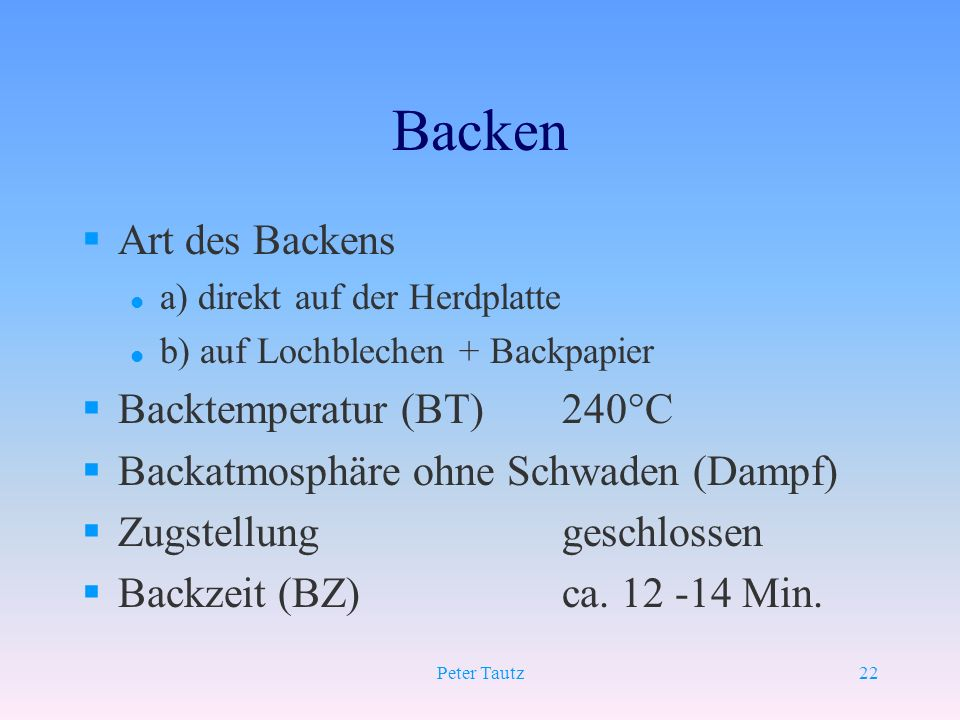 Backen Art des Backens Backtemperatur (BT) 240°C