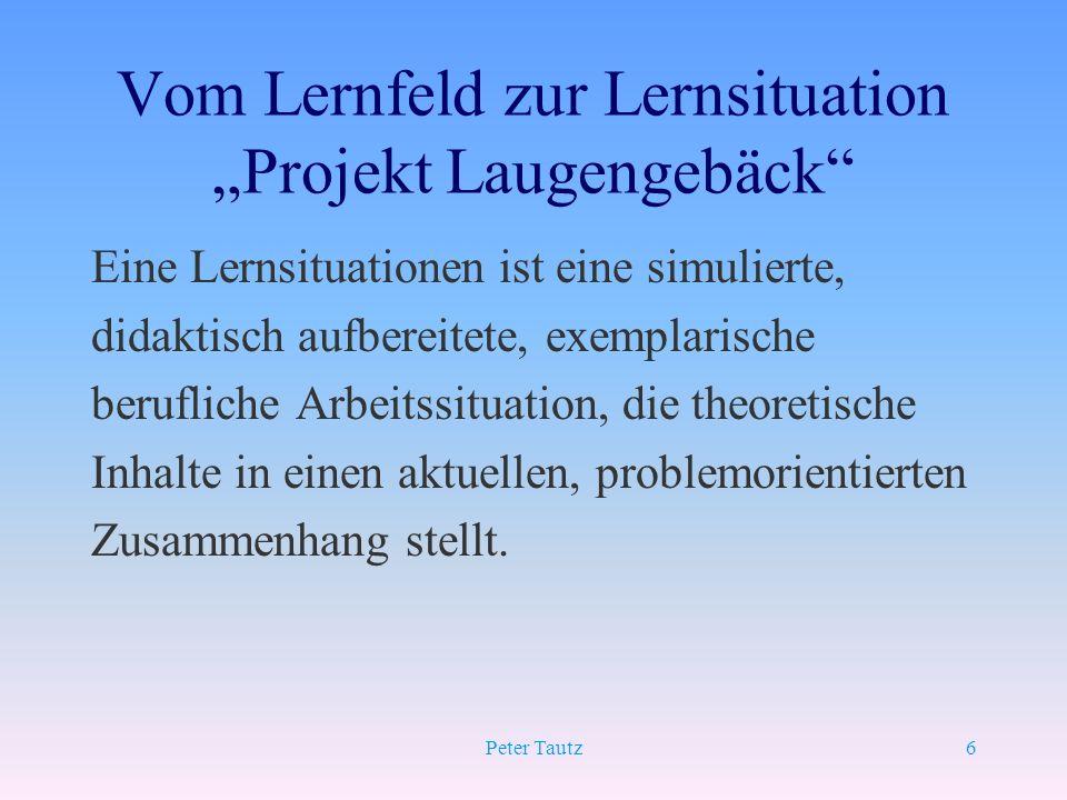"Vom Lernfeld zur Lernsituation ""Projekt Laugengebäck"