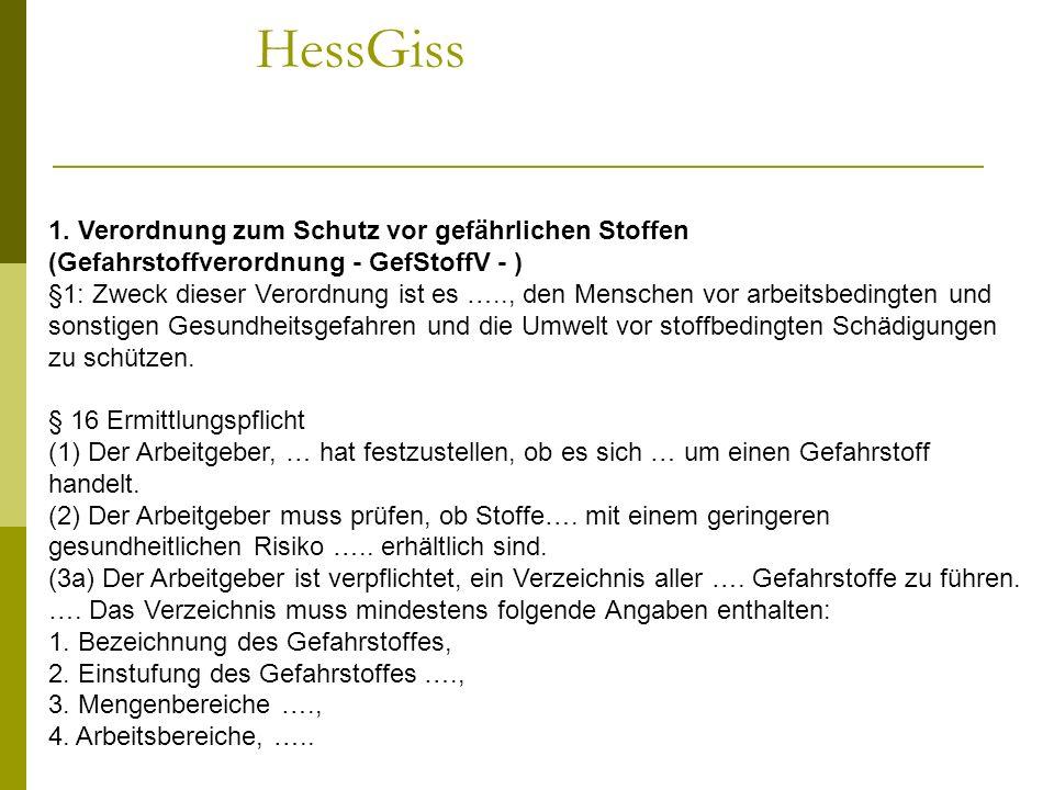 HessGiss 1. Verordnung zum Schutz vor gefährlichen Stoffen (Gefahrstoffverordnung - GefStoffV - )