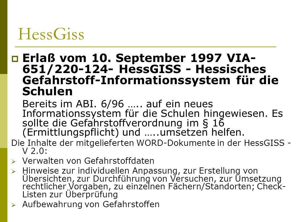 HessGiss Erlaß vom 10. September 1997 VIA-651/220-124- HessGISS - Hessisches Gefahrstoff-Informationssystem für die Schulen.