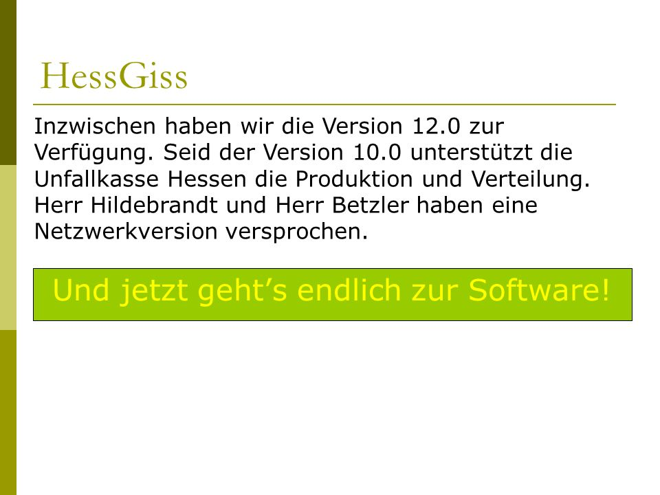 Und jetzt geht's endlich zur Software!
