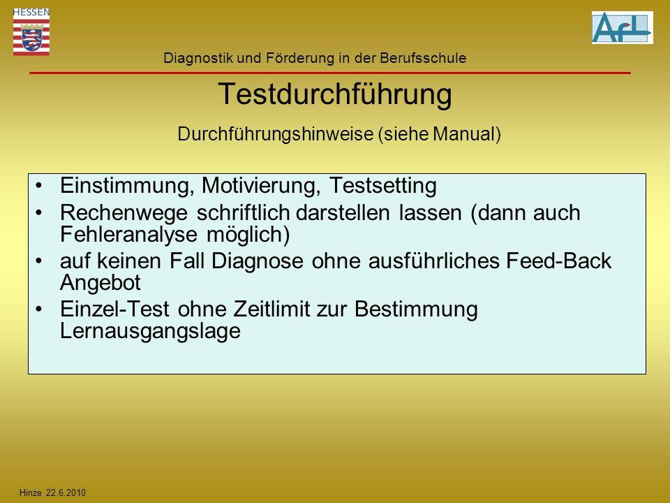 Testdurchführung Durchführungshinweise (siehe Manual)