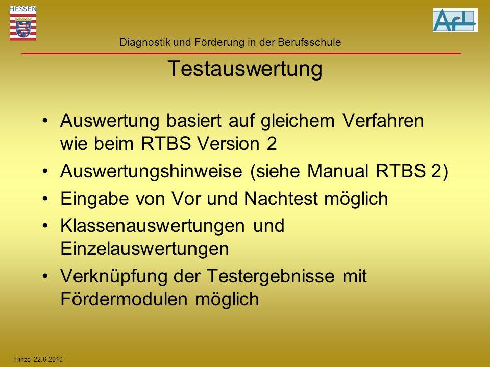 Testauswertung Auswertung basiert auf gleichem Verfahren wie beim RTBS Version 2. Auswertungshinweise (siehe Manual RTBS 2)