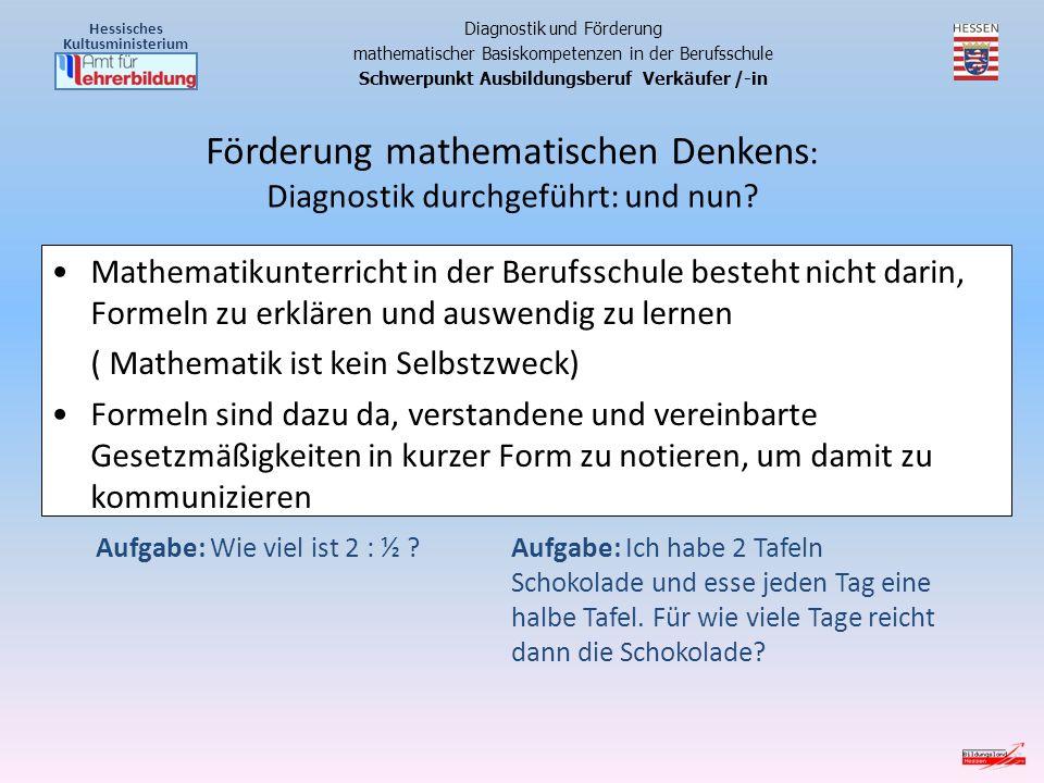 Förderung mathematischen Denkens: Diagnostik durchgeführt: und nun