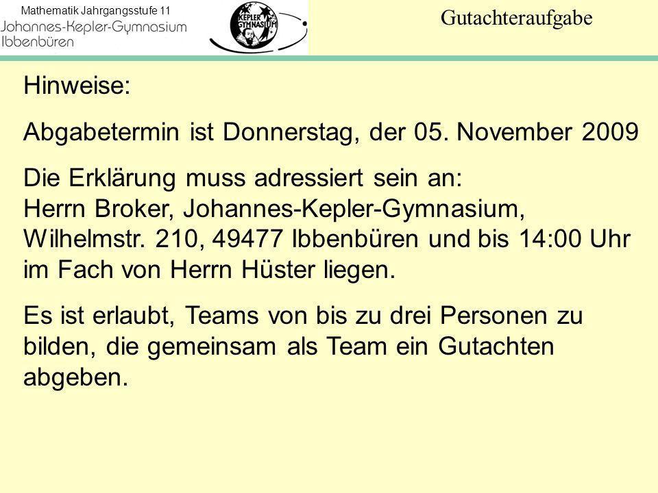 Hinweise: Abgabetermin ist Donnerstag, der 05. November 2009.